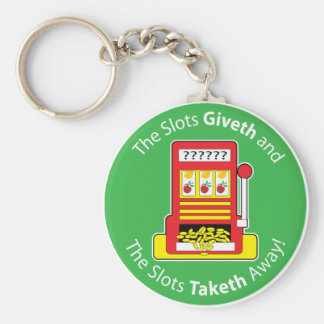 Slots Giveth and Taketh Basic Round Button Keychain