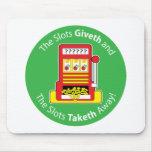 Slots Giveth and Taketh Mouse Pad