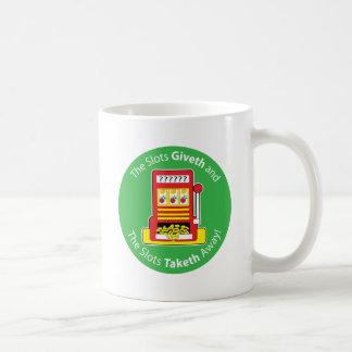 Slots Giveth and Taketh Classic White Coffee Mug