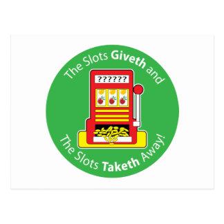 Slots Giveth and Taketh Postcard