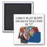 SLOTS player joke Magnets