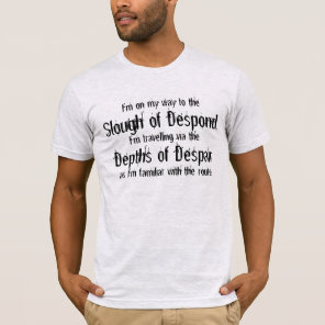 Slough of Despond T-Shirt