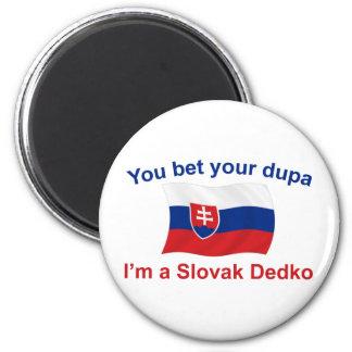 Slovak Dedko - Bet Your Dupa Fridge Magnets