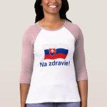 Slovak Na Zdravie! (To your health!) T-Shirt
