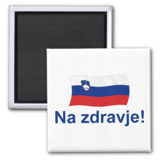 Slovenian Na zdravje! (To your health!) 2 Inch Square Magnet