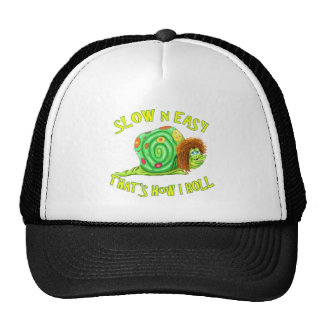 Slow and easy thats how I Roll Trucker Hat