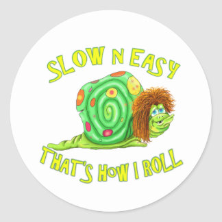 Slow and easy thats how I Roll Classic Round Sticker