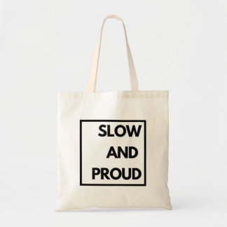 Slow and Proud - Funny Tote Bag