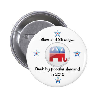 Slow and steady 2 inch round button