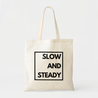 Slow and Steady - Funny Tote Bag