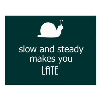 Slow And Steady Makes You Late Postcard