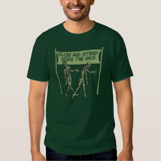 Slow and Steady Wins The Race Zombie T-shirt