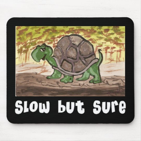 Slow but Sure Mouse Pad