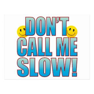 Slow Call Life B Postcard