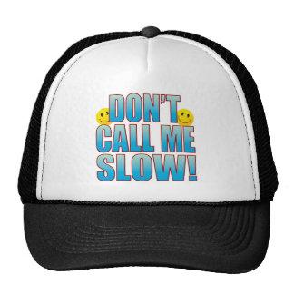 Slow Call Life B Trucker Hat