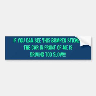 Slow Car Frustration Bumper Sticker