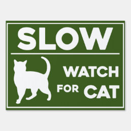 SLOW / CAUTION | WATCH FOR CAT | CAT CROSSING YARD SIGN