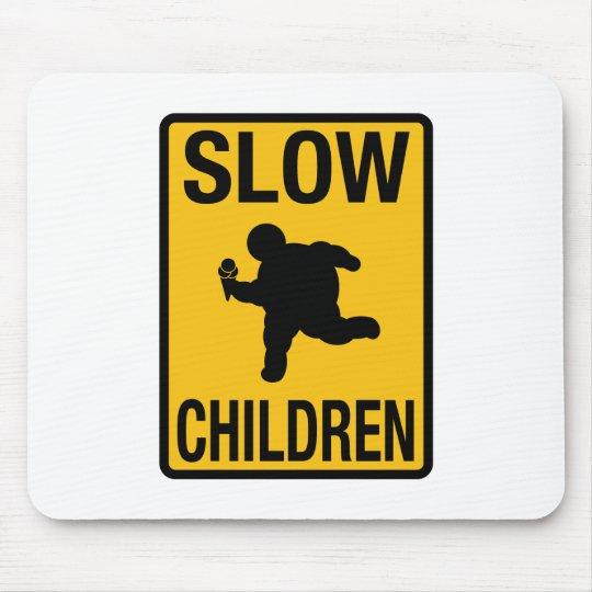 Slow Children fat kid street sign parody funny Mouse Pad