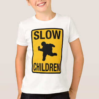 Slow Children fat kid street sign parody funny T-Shirt