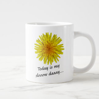 Slow Day Yellow Dandelion Flower any Text Giant Coffee Mug