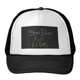 slow down and live trucker hat