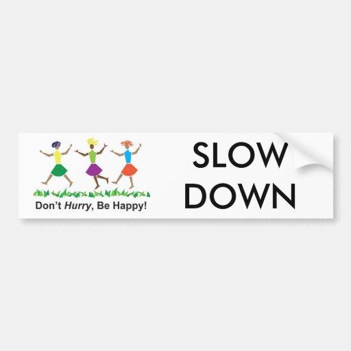 slow down bumper sticker car bumper sticker