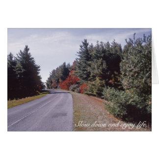 Slow Down Enjoy Life Autumn Landscape Card
