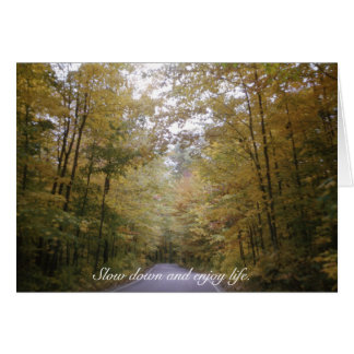 Slow Down Enjoy Life Beautiful Autumn Landscape Card