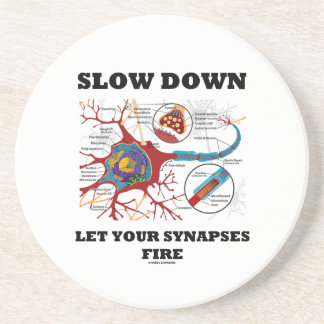 Slow Down Let Your Synapses Fire Neuron Synapse Beverage Coasters