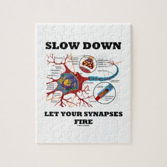 Slow Down Let Your Synapses Fire Neuron / Synapse Jigsaw Puzzle