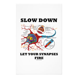 Slow Down Let Your Synapses Fire Neuron / Synapse Customized Stationery
