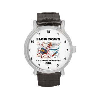 Slow Down Let Your Synapses Fire Neuron / Synapse Wrist Watches