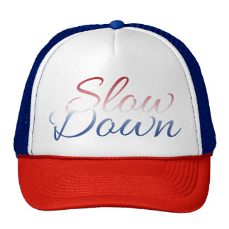 Slow Down Trucker Hat