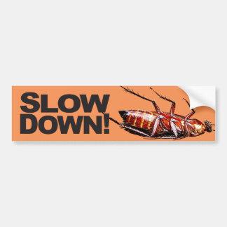 Slow Down w/Roach - Bumper Sticker
