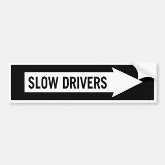 Slow Drivers Bumper Sticker