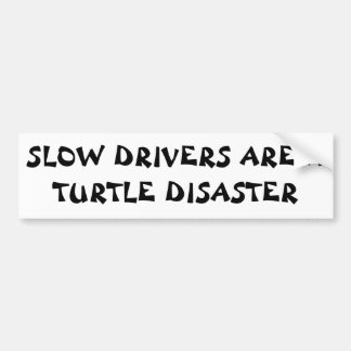 Slow Drivers  Turtle Disaster Fortune Cookie Style Bumper Sticker