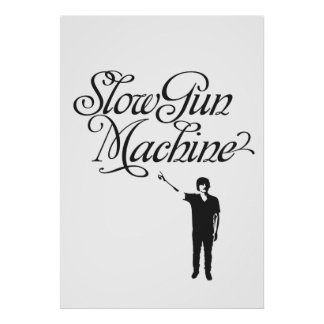 Slow Gun Machine Poster or Print