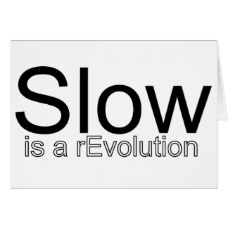 Slow Is a reEvolution Card | Black on White