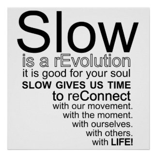 Slow Is a reEvolution Manifesto Poster