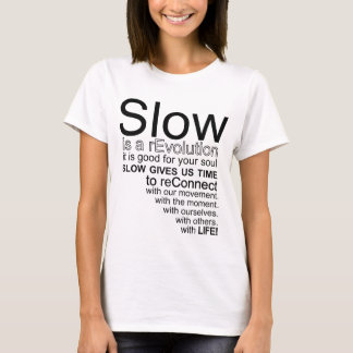 Slow Is a reEvolution Manifesto T-Shirt