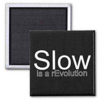 Slow is a rEvolution Magnet | White on Black