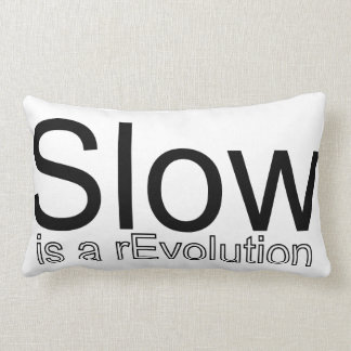 Slow Is a rEvolution Pillow | Black on White