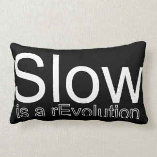 Slow Is a rEvolution Pillow | White on Black