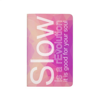Slow Is A rEvolution Pocket Journal | Pink