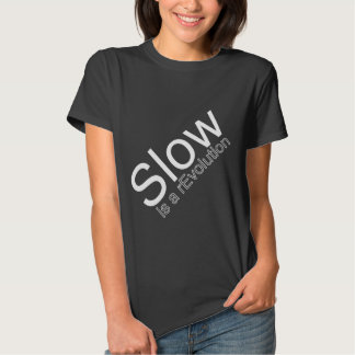 Slow is a rEvolution Shirt | White on Black