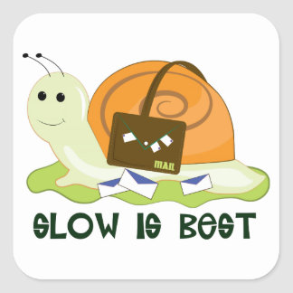 Slow is Best Square Sticker