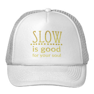 Slow Is Good For Your Soul Hat | Gold