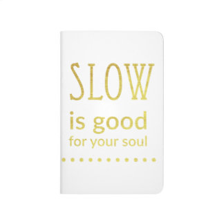 Slow Is Good For Your SOUL Pocket Journal | Gold