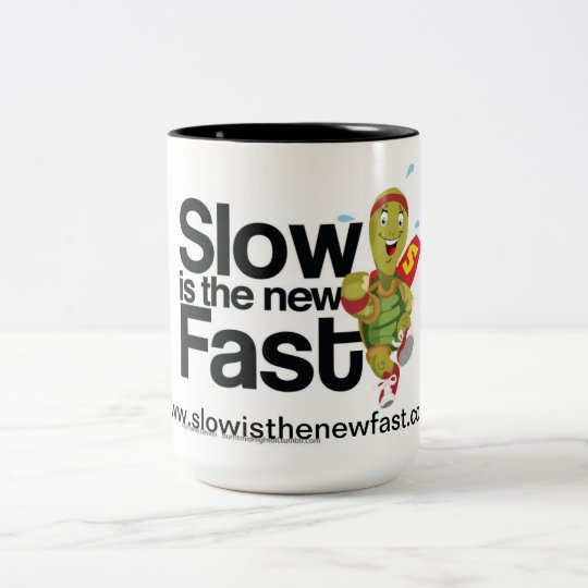 Slow is the New Fast Coffee Mug