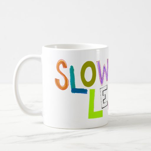 Slow Learner silly fun colorful art words humor Coffee Mug
